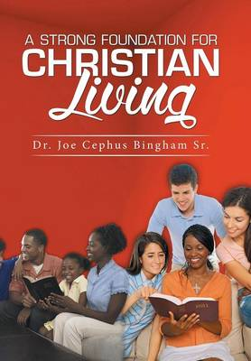 A Strong Foundation for Christian Living (Hardback)