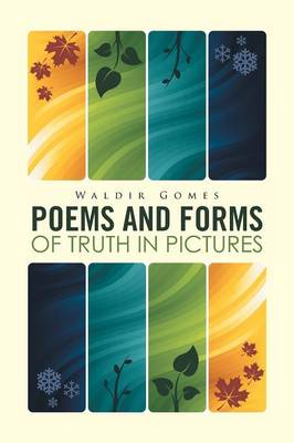 Poems and Forms of Truth in Pictures (Paperback)
