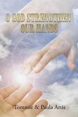 O God Strengthen Our Hands (Paperback)