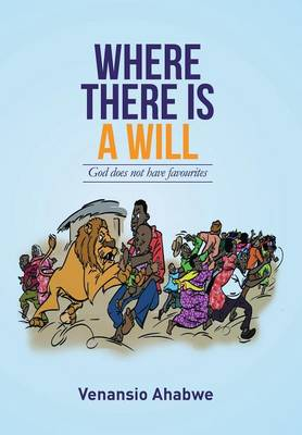 Where There Is a Will: God Does Not Have Favourites (Hardback)