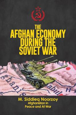 The Afghan Economy During the Soviet War (Paperback)