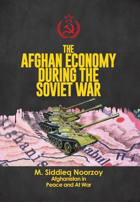 The Afghan Economy During the Soviet War (Hardback)