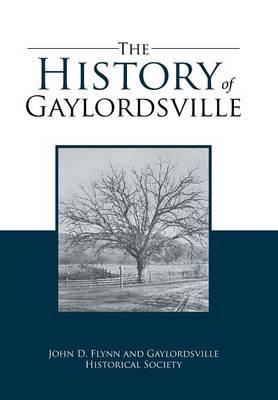 The History of Gaylordsville: John D. Flynn and Gaylordsville Historical Society (Hardback)