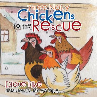 Three Noisy Chickens to the Rescue (Paperback)