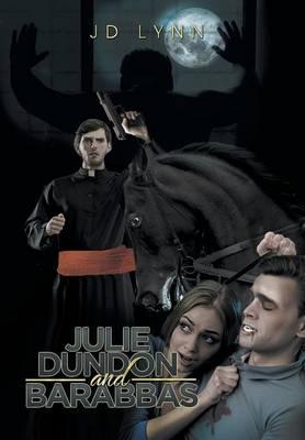 Julie Dundon and Barabbas (Hardback)
