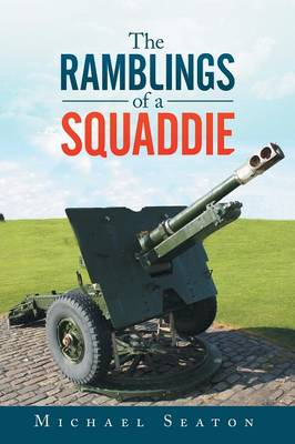 The Ramblings of a Squaddie (Paperback)