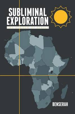 Subliminal Exploration: The Burden of Africa (Paperback)