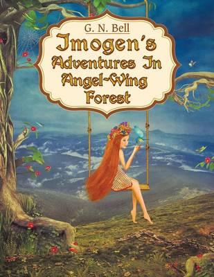 Imogen's Adventures in Angel-Wing Forest (Paperback)