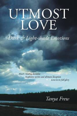 Utmost Love: Dark & Light-shade Emotions (Paperback)