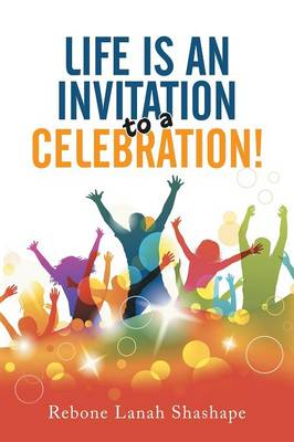 Life Is an Invitation to a Celebration! (Paperback)
