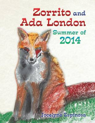 Zorrito and Ada London Summer of 2014 (Paperback)