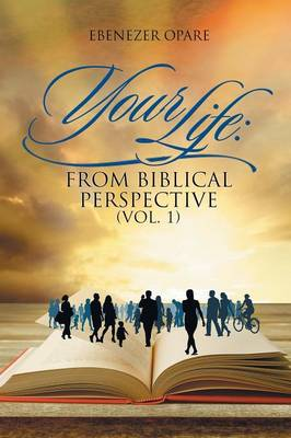 Your Life: From Biblical Perspective (Vol. 1) (Paperback)