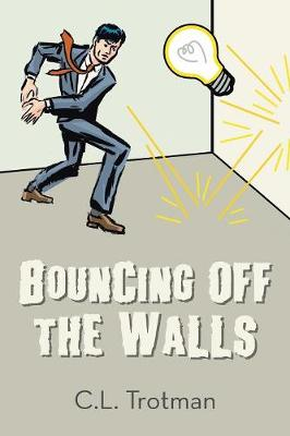 Bouncing Off the Walls (Paperback)