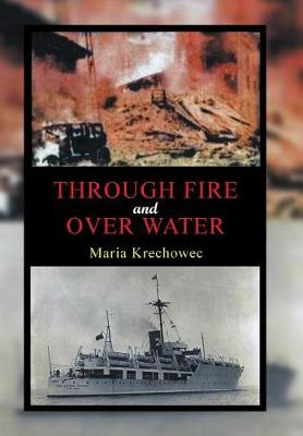 Through Fire and Over Water (Hardback)
