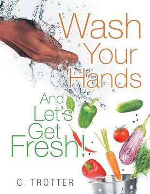 Wash Your Hands and Let's Get Fresh! (Paperback)