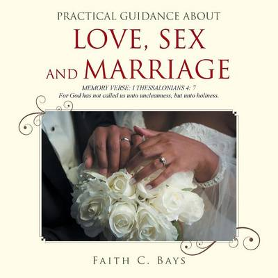 Practical Guidance about Love, Sex and Marriage (Paperback)