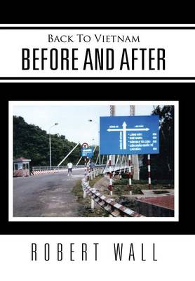 Back to Vietnam Before and After (Hardback)