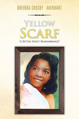 Yellow Scarf: A Bitter Sweet Remembrance (Paperback)