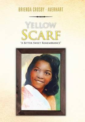 Yellow Scarf: A Bitter Sweet Remembrance (Hardback)