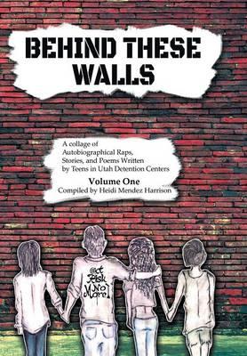 Behind These Walls (Hardback)