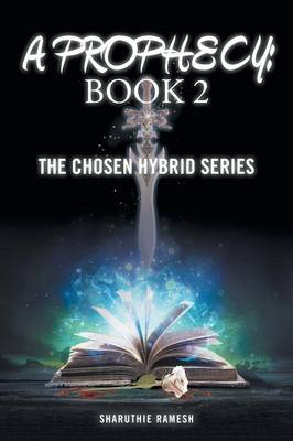 A Prophecy: Book 2: The Chosen Hybrid Series (Paperback)