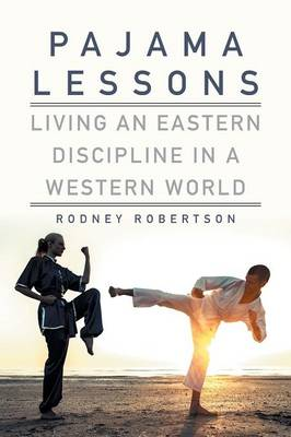 Pajama Lessons: Living an Eastern Discipline in a Western World (Paperback)