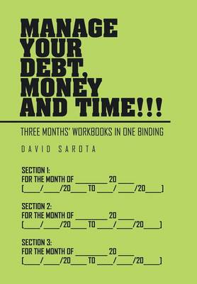 Manage Your Debt, Money and Time!!!: [three Months' Workbooks in One Binding] (Hardback)