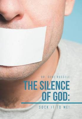 The Silence of God: Sock It to Me! (Hardback)