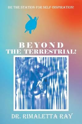 Beyond the Terrestrial! (Paperback)