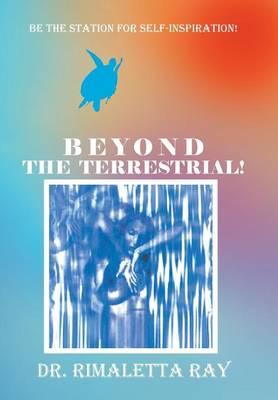 Beyond the Terrestrial! (Hardback)
