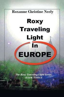 Roxy Traveling Light in Europe: The Roxy Traveling Light Series (Paperback)