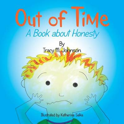 Out of Time: A Book about Honesty (Paperback)