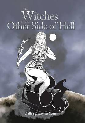 The Witches from the Other Side of Hell (Hardback)