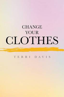 Change Your Clothes (Paperback)