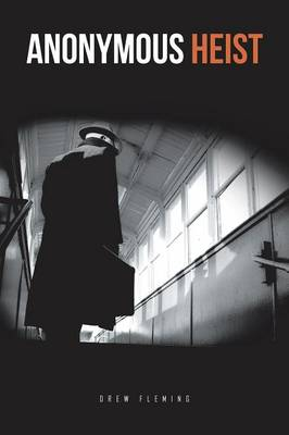 Anonymous Heist (Paperback)