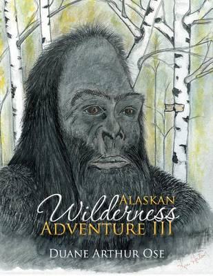 Alaskan Wilderness Adventure III (Paperback)