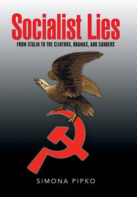 Socialist Lies: From Stalin to the Clintons, Obamas, and Sanders (Hardback)