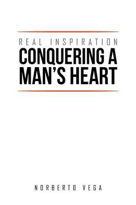 Real Inspiration Conquering a Man's Heart (Paperback)