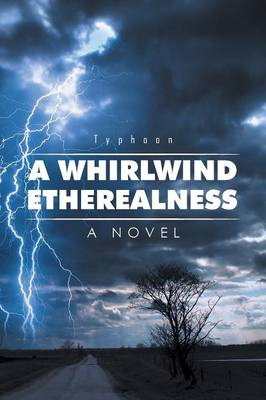 A Whirlwind Etherealness (Paperback)