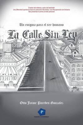 La Calle Sin Ley: Un Enigma Para El Ser Humano (Paperback)