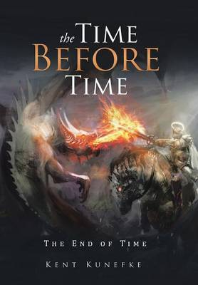 The Time Before Time: The End of Time (Hardback)