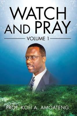 Watch and Pray: Volume 1 (Paperback)