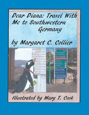 Dear Diana: Travel with Me to Southwestern Germany (Paperback)