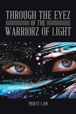 Through the Eyez of the Warriorz of Light (Paperback)