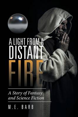 A Light from a Distant Fire: A Story of Fantasy and Science Fiction (Paperback)