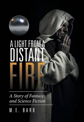 A Light from a Distant Fire: A Story of Fantasy and Science Fiction (Hardback)
