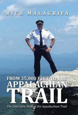 From 35,000 Feet to the Appalachian Trail (Hardback)