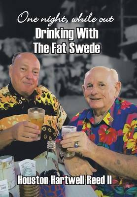 One Night, While Out Drinking with the Fat Swede (Hardback)