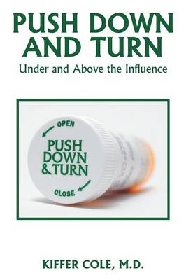 Push Down and Turn: Under and Above the Influence (Paperback)