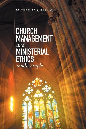 Church Management and Ministerial Ethics Made Simple (Paperback)
